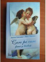 Aurora Liiceanu - Care pe care. Femei si barbati