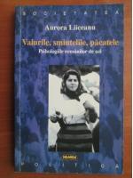 Aurora Liiceanu - Valurile, smintelile, pacatele. Psihologiile romanilor de azi