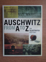 Auschwitz from A to Z, an illustrated history