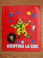 Anticariat: Aventura la circ
