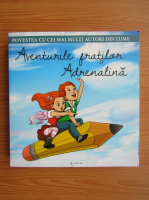 Anticariat: Aventurile fratilor Adrenalina