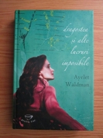 Anticariat: Ayelet Waldman - Dragostea si alte lucruri imposibile