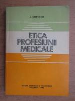 B. Dutescu - Etica profesiunii medicale