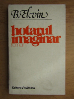 Anticariat: B. Elvin - Hotarul imaginar