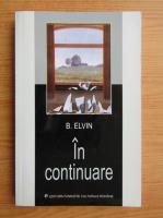 B. Elvin - In continuare