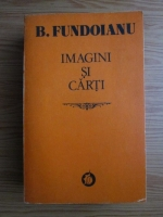 Anticariat: B. Fundoianu - Imagini si carti
