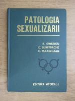 Anticariat: B. Ionescu - Patologia sexualizarii