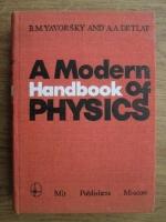 B. M. Yavorsky, A. A. Detlaf - A modern handbook of physics