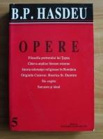 Anticariat: B. P. Hasdeu - Opere (volumul 5)