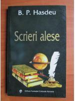 B. P. Hasdeu - Scrieri alese