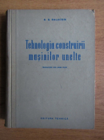 B. S. Balacsin - Tehnologia construirii masinilor unelte