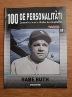 Anticariat: Babe Ruth (100 de personalitati, Oameni care au schimbat destinul lumii, nr. 68)