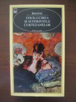 Anticariat: Balzac - Stralucirea si suferintele curtezanelor