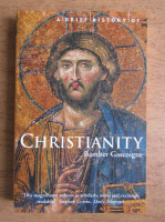 Bamber Gascoigne - A brief history of Christianity