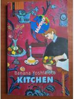 Anticariat: Banana Yoshimoto - Kitchen