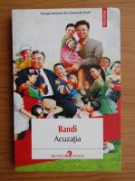 Bandi - Acuzatia