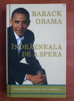 Barack Obama - Indrazneala de a spera