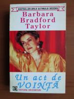 Anticariat: Barbara Bradford Taylor - Un act de vointa