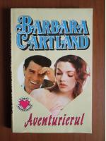 Anticariat: Barbara Cartland - Aventurierul