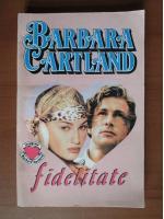 Barbara Cartland - Fidelitate