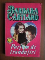 Anticariat: Barbara Cartland - Parfum de trandafiri