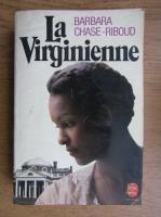 Anticariat: Barbara Chase Riboud - La virginienne