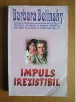 Barbara Delinsky - Impuls irezistibil