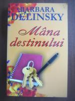Anticariat: Barbara Delinsky - Mana destinului