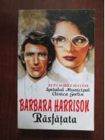 Anticariat: Barbara Harrison - Rasfatata
