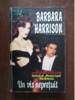 Barbara Harrison - Un vis nepretuit