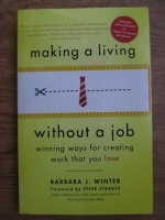 Anticariat: Barbara J. Winter - Making a living without a job