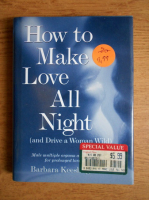 Barbara Keesling - How to make love all night (and drive a woman wild)