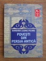 Barbara Leonie Picard - Povesti din Persia antica
