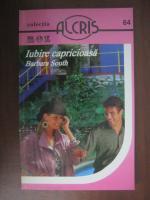 Anticariat: Barbara South - Iubire capricioasa