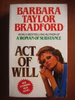 Anticariat: Barbara Taylor Bradford - Act of will