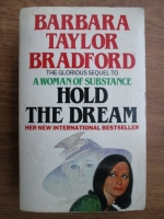 Anticariat: Barbara Taylor Bradford - Hold the dream