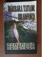 Anticariat: Barbara Taylor Bradford - Remember