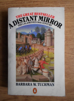 Anticariat: Barbara W. Tuchman - A distant mirror. The calamitous 14th century
