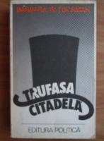 Anticariat: Barbara W. Tuchman - Trufasa Citadela