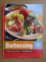 Anticariat: Barbecuing, simple, succulent, sophisticated