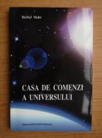 Barbel Mohr - Casa de comenzi a Universului