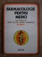 Anticariat: Barbu Cuparencu - Farmacologie pentru medici (volumul 1)