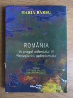 Anticariat: Barbu Maria - Romania in pragul mileniului III. Renasterea optimismului
