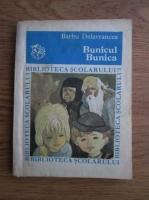 Anticariat: Barbu Stefanescu Delavrancea - Bunicul, bunica
