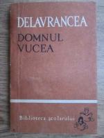 Barbu Stefanescu Delavrancea - Domnul Vucea
