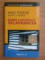 Barbu Stefanescu Delavrancea - Hagi Tudose. Schite si nuvele