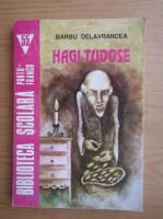 Barbu Stefanescu Delavrancea - Hagi Tudose