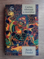 Anticariat: Bardo Thodol - Cartea tibetana a mortilor