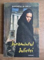 Baronesa de Orczy - Juramantul Julietei