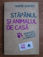 comperta: Barrie Gunter - Stapanul si animalul de casa, beneficiile relatiilor cu animalele